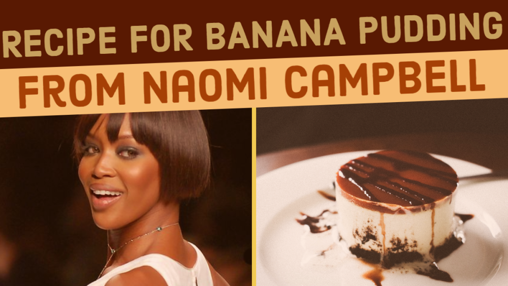 Recipe for Banana Pudding from Naomi Campbell