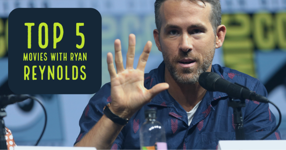 Top 5 movies with Ryan Reynolds